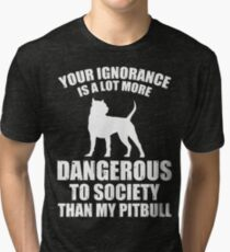 My Pit Bull Is Not Dangerous Tri-blend T-Shirt