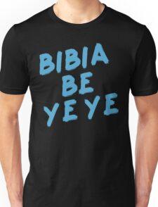 Bibia Be Ye Ye Ed Sheeran Unisex T-Shirt