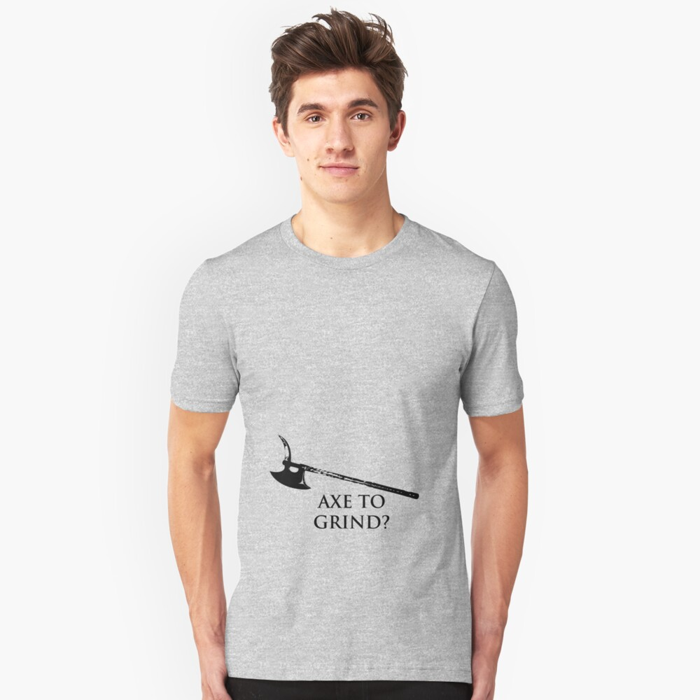 AXE to Grind Unisex T-Shirt Front