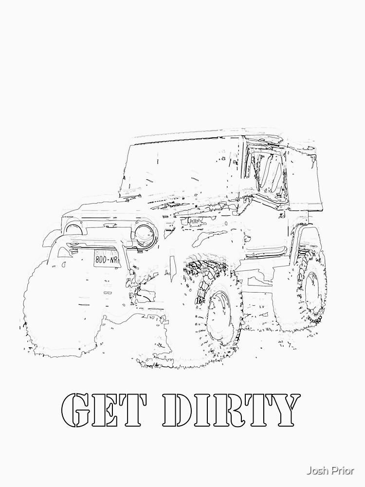 Get Dirty by MRJOSH