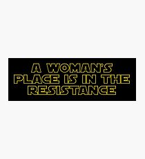 A woman's place is in the resistance Photographic Print