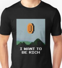 I WANT TO BE RICH Unisex T-Shirt