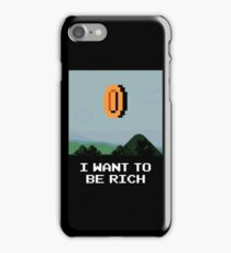I WANT TO BE RICH iPhone Case/Skin