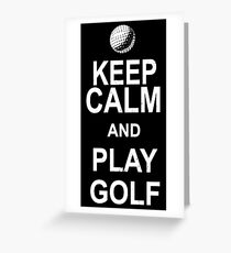 Keep Calm And Play Golf Greeting Card
