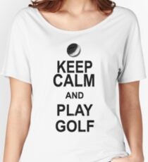 Keep Calm And Play Golf Women's Relaxed Fit T-Shirt