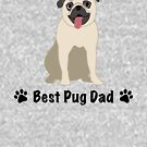 Best Pug Dad - Pug Love - Father's Day by yayandrea