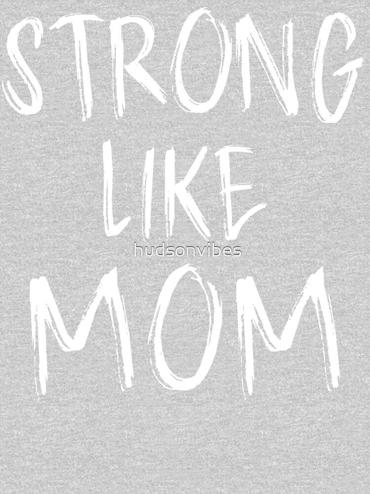 Strong Like Mom - Kids by hudsonvibes