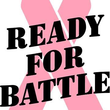 Ready For Battle- Cancer Shirts by harrisashlyn801