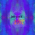 ...just give it time by Em B-)