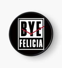 Bye Felicia Clock