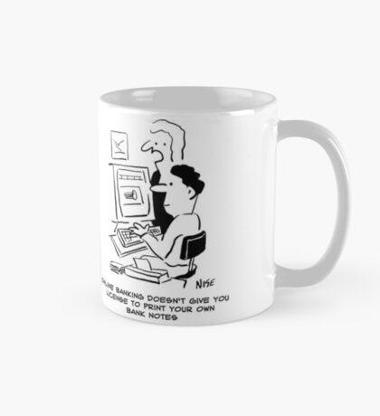 Man Online Banking Wants to Print his own Bank Notes Mug