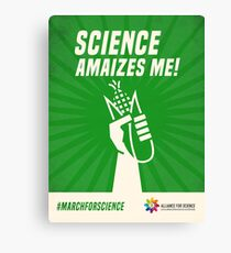 Alliance for Science- Science amaizes me! Canvas Print
