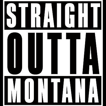 Sraight Outta Montana by joshburt