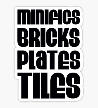 """MINIFIGS BRICKS PLATES TILES"", Customize My Minifig Sticker"