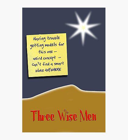 Three Wise Men? Photographic Print