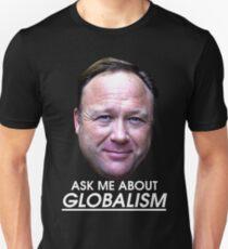 Ask Me About Globalism - Alex Jones T-Shirt