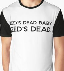 Pulp Fiction - Zed's dead baby. Zed's dead. Graphic T-Shirt