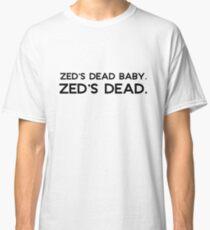 Pulp Fiction - Zed's dead baby. Zed's dead. Classic T-Shirt