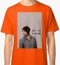 Don't you cry no more Classic T-Shirt