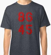 86 45 / Remove Trump Classic T-Shirt