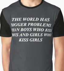 """the world has bigger problems than boys who kiss boys and girls who kiss girls"" / LGBT+ / white print Graphic T-Shirt"