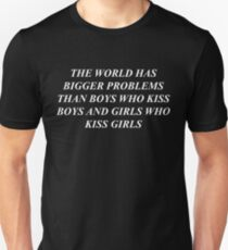 """the world has bigger problems than boys who kiss boys and girls who kiss girls"" / LGBT+ / white print T-Shirt"