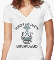 Forget Lab Safety  I Want Superpowers  Women's Fitted V-Neck T-Shirt