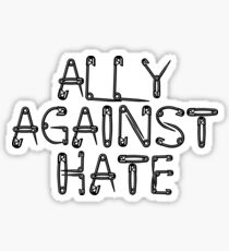 Against Hate stickers Sticker