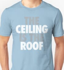 The Ceiling Is The Roof (Grey/White) T-Shirt