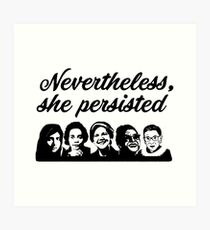 Nevertheless - She - Persisted Art Print