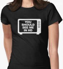 You Should See Me In HD Women's Fitted T-Shirt