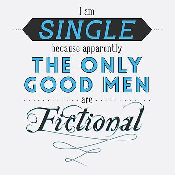Forever single thanks to fictional characters by angelic37