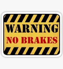 Warning No Brakes Sticker