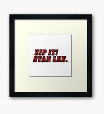 Zip It! Stan Lee. Framed Print