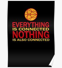 Everything is connected, nothing is also connected Poster