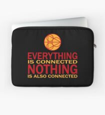 Everything is connected, nothing is also connected Laptop Sleeve