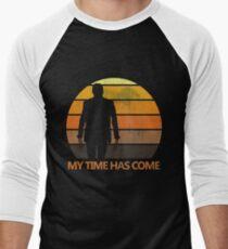 My Time Has Come Men's Baseball ¾ T-Shirt