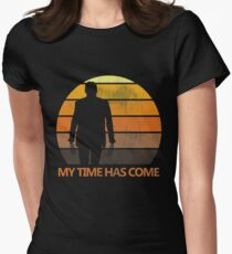 My Time Has Come Women's Fitted T-Shirt