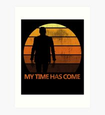 My Time Has Come Art Print