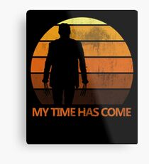 My Time Has Come Metal Print