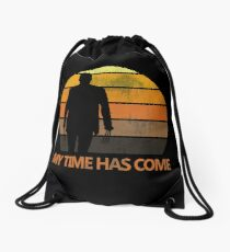 My Time Has Come Drawstring Bag