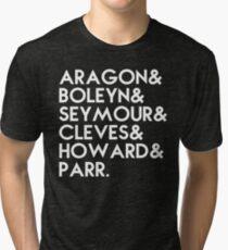 Henry VIII's 6 wives Tri-blend T-Shirt