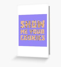 Show me your Cookies R52z4 Greeting Card