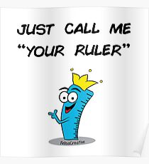 Your Ruler Poster