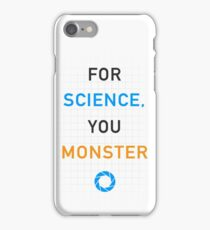 Portal - For Science, You Monster iPhone Case/Skin