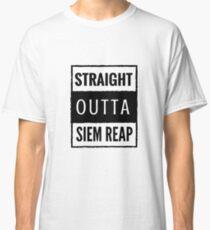 straight outta siem reap Classic T-Shirt