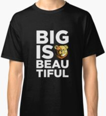 ROBUST BEAR BIG IS BEAUTIFUL WHITE Classic T-Shirt