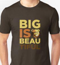 ROBUST BEAR BIG IS BEAUTIFUL Unisex T-Shirt