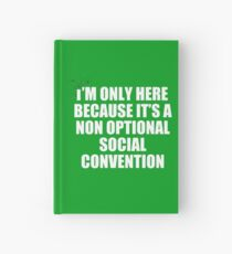 non optional social convention Hardcover Journal
