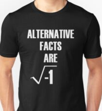 Alternative Facts Are Imaginary by Basement Mastermind T-Shirt